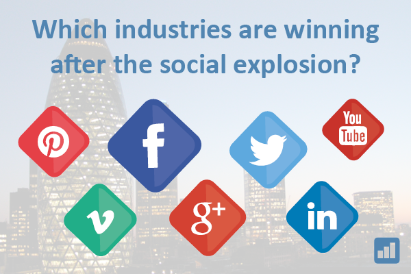 Which industries are winning after the social explosion