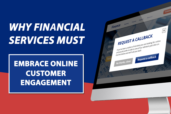 Why-financial-services-must-embrace-online-customer-engagement