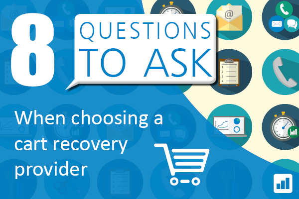 8 questions to ask when choosing a cart recovery provider